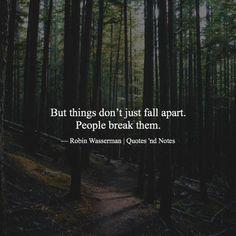 But things dont just fall apart. People break them. ―Robin Wasserman via (http://ift.tt/1MucBa0)