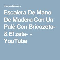 Escalera De Mano De Madera Con Un Palé Con Bricozeta- & El zeta- - YouTube