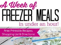 A Week of Easy Freezer Meals  Menu, Shopping List & Recipes