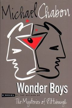 """Michael Chabon's 1995 novel that was adapted into a film in 2000: """"Wonder Boys"""" http://www.nytimes.com/1995/03/17/books/books-of-the-times-a-novel-about-a-novelist-and-his-messy-life.html"""