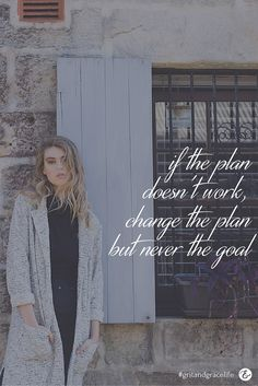 This is the #gritandgracelife approach! You will get there, as long as you don't give up! 💥 || if the plan doesn't work, change the plan, but never the goal||   quotes for women to live by