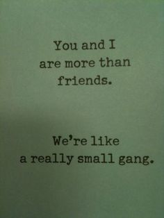 you and I are more than friends. we're like a really small gang. [@Cheslyn Lesick Lesick Lesick Lesick]