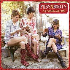 Title: No fools, no fun [sound recording] No fools, no fun [sound recording] / Puss N Boots. Corporate Author: Puss N Boots (Musical group)Country music -- 2011-2020. Alternative country music -- 2011-2020. Popular music -- 2011-2020. Country rock music -- 2011-2020. 9/2014