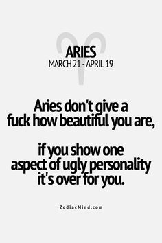 Amen! This is one of the most true things I've ever read about me and my sign. #aries I love being an aries!! :)