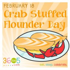 February 18 is National Crab-Stuffed Flounder Day Special Day Calendar, Stuffed Flounder, Wacky Holidays, Recipes From Heaven, Holiday Recipes, Seafood, Food And Drink, Tasty, Fish