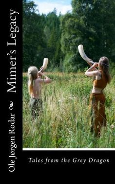 Mimer*s Legacy (Tales from the Grey Dragon) (Volume Old Warrior, Library Images, Like Crazy, Betrayal, Book 1, Book Quotes, Literature, Fiction, History