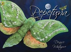 Pepetuna, tells the story of the puiriri moth.  Beautiful use of collage (to tell the story of the caterpillar).