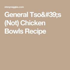 General Tso's (Not) Chicken Bowls Recipe
