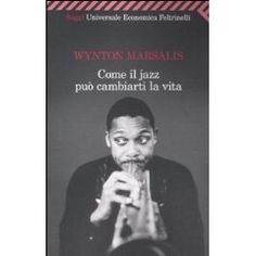 """""""Come il jazz può cambiarti la vita"""" di Winton Marsalis"""