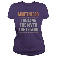 MONTENEGRO The Name The Myth The Legend Name Shirts #gift #ideas #Popular #Everything #Videos #Shop #Animals #pets #Architecture #Art #Cars #motorcycles #Celebrities #DIY #crafts #Design #Education #Entertainment #Food #drink #Gardening #Geek #Hair #beauty #Health #fitness #History #Holidays #events #Home decor #Humor #Illustrations #posters #Kids #parenting #Men #Outdoors #Photography #Products #Quotes #Science #nature #Sports #Tattoos #Technology #Travel #Weddings #Women