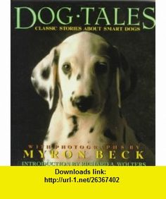 Dog Tales Classic Stories About Smart Dogs (9780517148556) Robert Benchley, John Held Jr., O. Henry, Eric Knight, Don Marquis, Dorothy Parker, Saki, James Thurber, Myron Beck, Richard A. Wolters , ISBN-10: 0517148552  , ISBN-13: 978-0517148556 ,  , tutorials , pdf , ebook , torrent , downloads , rapidshare , filesonic , hotfile , megaupload , fileserve