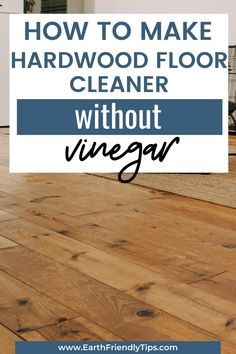 Since vinegar can damage your hardwood floors, you need a homemade hardwood floor cleaner that doesn't contain vinegar. And that's exactly what you'll find with this DIY natural cleaning product. You can safely and effectively get your wood floors naturally clean when you learn how to make this simple DIY hardwood floor cleaner without vinegar. #ecofriendly #natural #cleaning #DIY #homemade