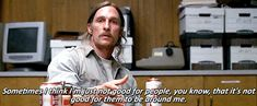 You can't be brutally self-aware like Rust Cohle. | 34 Ways You're Never Going To Be As Cool As Rust Cohle