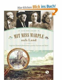 Mit Miss Marple aufs Land: Englische Krimischriftstellerinnen zwischen Tearoom und Tatort: Amazon.de: Luise Berg-Ehlers: Trade-In