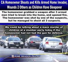 "Funny how this isn't the front page of every news source today--- a man defends a whole slumber party of children against home invaders firing guns! Thank goodness he was able to protect everyone, God Bless our 2nd Amendment!    We need to ""SHARE"" stories like this as far and as wide as we can, as this administration does everything they can to hide these stories!"