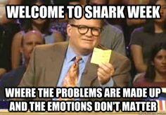 [shark week = on period/pmsing]