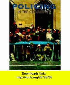Policing in the Community (9780136812487) Dean John Champion, George E. Rush , ISBN-10: 0136812481  , ISBN-13: 978-0136812487 ,  , tutorials , pdf , ebook , torrent , downloads , rapidshare , filesonic , hotfile , megaupload , fileserve