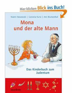 Mona und der alte Mann: Das Kinderbuch zum Judentum: Amazon.de: Noemi Staszewski: Bücher