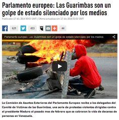 Parlamento europeo: Las Guarimbas en Venezuela son un Golpe de Estado Silenciado por los Medios