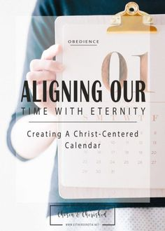 creating a Christ centered calendar, setting calendars around Jesus, parameters