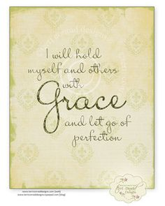 Grace.  Funny,  I was just reading about this same notion early this morning.  God is trying to tell me something.