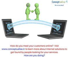 Meet customers online visit: http://www.conceptualise.in/