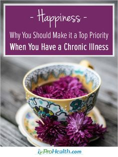 Happiness - Why You Should Make it a Top Priority. Life with ME/CFS, Lyme Disease and Fibromyalgia