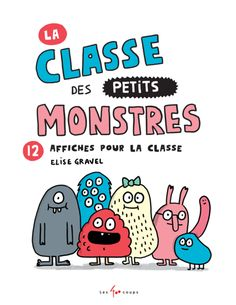 La classe des petits monstres is a collection of small classroom posters in French. Some posters are for a specific area of the classroom (Coin lecture, Coin r Classroom Organization, Classroom Management, Elise Gravel, Classe D'art, Core French, Mindfulness For Kids, French Classroom, Classroom Posters, A Day In Life