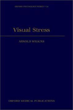 Visual Stress (Oxford Psychology Series) by Arnold J. Wilkins http://www.amazon.com/dp/019852174X/ref=cm_sw_r_pi_dp_GfPbxb0F9G60Z