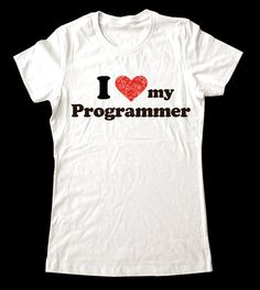Hey, I found this really awesome Etsy listing at http://www.etsy.com/listing/82671893/i-love-heart-my-programmer-shirt-printed