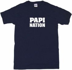 Papi Nation Tee Shirt OR Hoodie Sweat