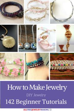 How to Make Jewelry: 103 Beginner DIY Jewelry Tutorials