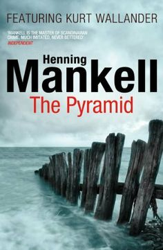 The Pyramid: Kurt Wallander: Kurt Wallander 09 by Henning Mankell et al., http://www.amazon.co.uk/dp/0099571781/ref=cm_sw_r_pi_dp_aG3itb0Y2KP0X