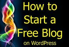 How to Start a Free Blog (on WordPress)
