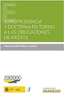 Jurisprudencia y doctrina en torno a las obligaciones de medios/Mª Dolores Cervilla Garzón Aranzadi, 2021