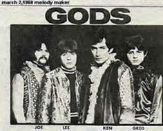 The Gods were an English group founded in 1965. The original bandmembers included Mick Taylor (later with John Mayall's Bluesbreakers and the Rolling Stones), Brian Glascock, and his brother John (later with Jethro Tull), future Uriah Heep keyboardist Ken Hensley, and Joe Konas Atomic Rooster, John Mayall, Greg Lake, Jethro Tull, Uriah, Emerson, Rolling Stones, Cool Bands, Live Rock