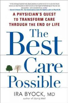 The Best Care, Dr. Ira Byock.