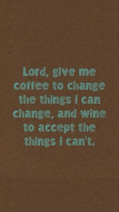 and i'm not even a coffee or wine person, but this is funny!