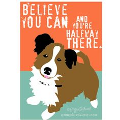 Little Brown and White Mutt Believe You Can by GoingPlaces2, $13.00