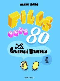 Fills dels 80: la generació bombolla / guió i dibuix: Aleix Saló. Debolsillo, 2014