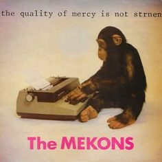 The Mekons - The Quality Of Mercy Is Not Strnen at Discogs