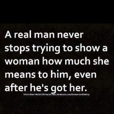 A real man. love my real man Sign Quotes, Cute Quotes, Great Quotes, Quotes To Live By, Funny Quotes, Inspirational Quotes, Awesome Quotes, Motivational, Wall Quotes