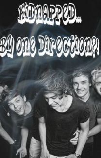 Kidnapped by one direction. (book 1) by i_like_food08