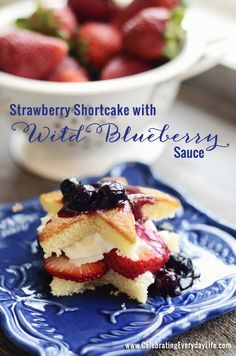 Strawberry Shortcake with Wild Blueberry Sauce Recipe, CelebratingEverydayLife.com