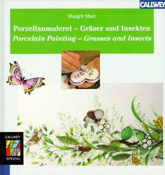 Porzellanmalerei, Gräser und Insekten von Margrit Marr http://www.amazon.de/dp/3766715143/ref=cm_sw_r_pi_dp_WV2eub0W5M007