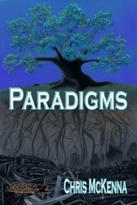 Once Upon a Blog . . .: GSP's Book of the Day August 9->#gypsyshadow #checkeditout #fantasy Which path is the right one? Which Paradigm is real? Paradigms by Chris McKenna. Available from Amazon, other fine eBook vendors and Gypsy Shadow Publishing at: http://www.gypsyshadow.com/ChrisMcKenna.html#Paradigms