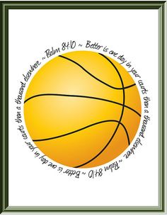 Psalm 84:10 Printable Bible Verse Basketball Sign by AmplifyDesign