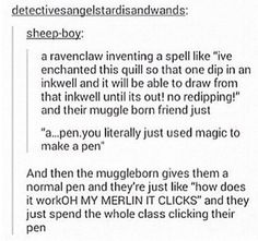 And that's when Professor Snape puts an entire class in detention and runs out of class screaming.