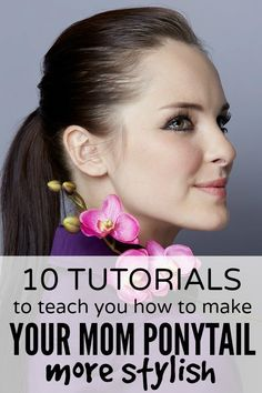 Have a feeling I'll want this someday Sick of wearing your hair in a boring mom ponytail, but can't fathom getting through your day without your hair tied back? Me too! And that's why I gathered 10 of the best tutorials on the internet to teach you (and me!) how to make your mom ponytail more stylish.