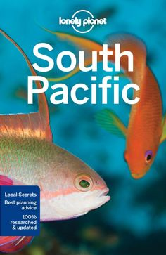 South Pacific : Lonely Planet  Travel Guide - Lonely Planet